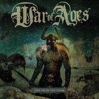Fire From The Tomb — War Of Ages