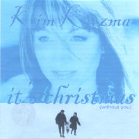 It's Christmas (Without You) cd single — Kim Kuzma