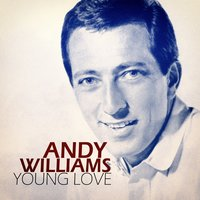 Young Love — Andy Williams