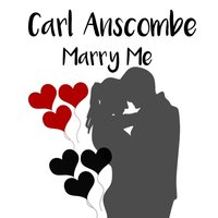 Marry Me — Carl Anscombe