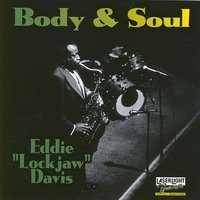 "Body & Soul — Eddie ""Lockjaw"" Davis"