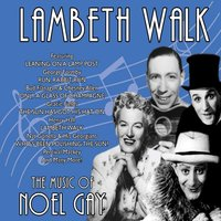 Lambeth Walk - The Music of Noel Gay — сборник