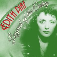 Legend of the Century — Edith Piaf