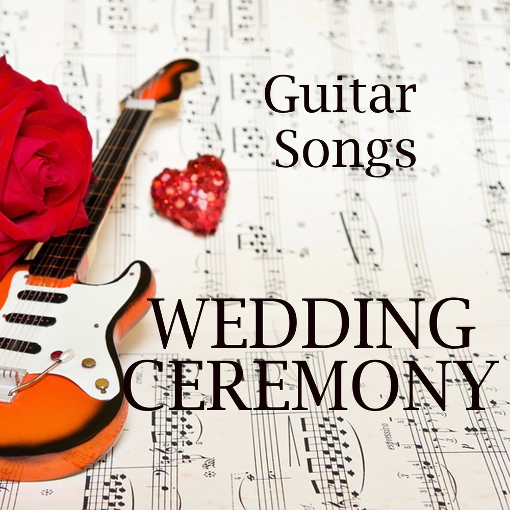 Wedding Ceremony: Guitar Songs