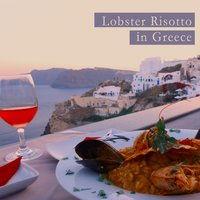 Lobster Risotto in Greece — сборник