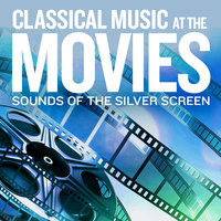 Sounds Of The Silver Screen: Classical Music At The Movies — сборник