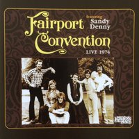 Live at My Father's Place, 1974 — Fairport Convention, Sandy Denny