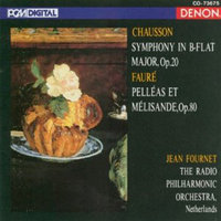 Chausson: Symphony & Faure: Pelleas et Melisande — The Netherlands Radio Philharmonic Orchestra, The Netherlands Radio Philharmonic Orchestra [Artist], Ernest Chausson [Writer]
