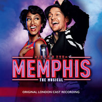 "Memphis — ""Memphis the Musical"" Original London Cast, Memphis the Musical - Original London Cast"