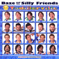 Toddlerville — Baze & His Silly Friends