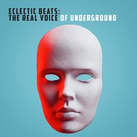 Eclectic Beats: The Real Voice of Underground — сборник