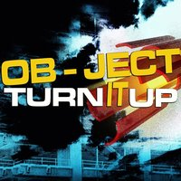 Turn It Up — Ob-Ject