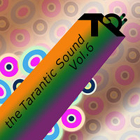 The Tarantic Sound, Vol. 6 — Amit Shoham, BradElectro, Ivan-I & Jason Howell, Adnan Sharif (a.k.a DJ Adnan)