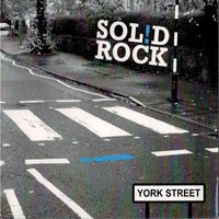 York Street — Solid Rock