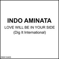 Love Will Be On Your Side — Indo Aminata