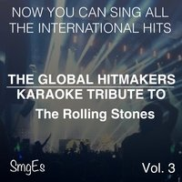 The Global HitMakers: The Rolling Stones Vol. 3 — The Global HitMakers