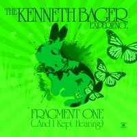 Fragment 1 - ...And I Kept Hearing — Kenneth Bager, The Kenneth Bager Experience