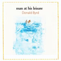 Man At His Leisure — Donald Byrd