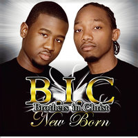 New Born — Brothers in Christ (B.I.C.)