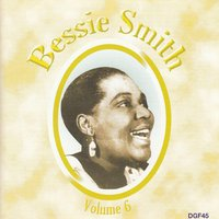 The Complete Recordings of Bessie Smith, Vol. 6 — Bessie Smith