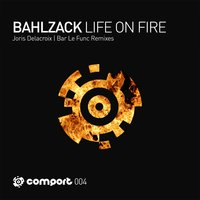 Life on Fire — Bahlzack