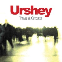 Travel and Ghosts — Urshey