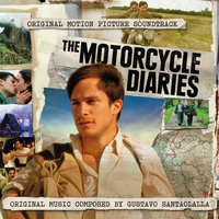 Motorcycle Diaries with additional Music — Gustavo Santaolalla