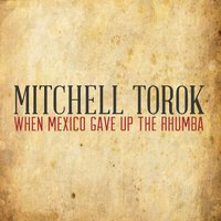 When Mexico Gave up the Rhumba — Mitchell Torok