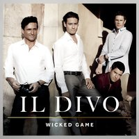 Wicked Game — Il Divo, Linda Pritchard, Samuel Barber