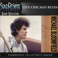 Live Chicago Blues — Michael B. Bloomfield