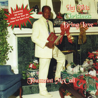 Let This Christmas Bring Love — Toussaint Mccall