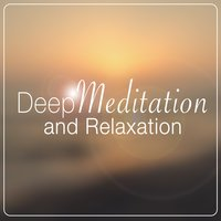 Deep Meditation and Relaxation — Relaxation, Meditation, Lullabies for Deep Meditation, Zen Meditation and Natural White Noise and New Age Deep Massage