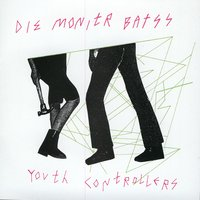 Youth Controllerzzz — Die Monitr Batss