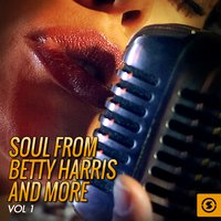 Soul from Betty Harris and More, Vol. 1 — сборник