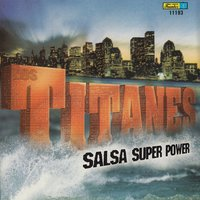 Salsa Super Power — Los Titanes