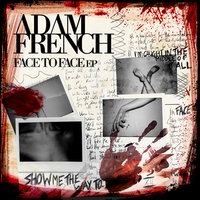 Face To Face - EP — Adam French