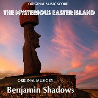 The Mysterious Easter Island — Benjamin Shadows