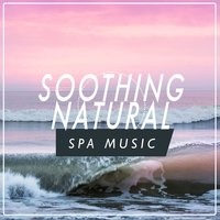 Soothing Natural Spa Music — SPA Music