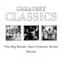 Greatest Classics: The Big Bands and New Orleans´ Brass Bands — Джордж Гершвин