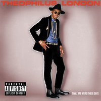 Timez Are Weird These Days — Theophilus London