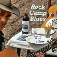 Rock Camp Blues — W.T. Jeffrey