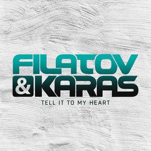 Filatov & Karas, Filatov, Karas - Tell It To My Heart