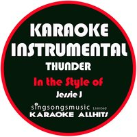 Thunder (In the Style of Jessie J) - Single — Karaoke All Hits