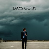 Days Go By — Rob Trahan