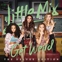 Get Weird — Little Mix