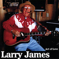 Act Of Love — Larry James