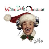 White Trash Christmas — Bob Rivers