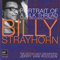Portrait of a Silk Thread: Newly Discovered Works of Billy Strayhorn — The Dutch Jazz Orchestra