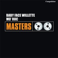 Mo' Roc — Baby Face Willette