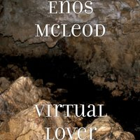 Virtual Lover — Enos McLeod